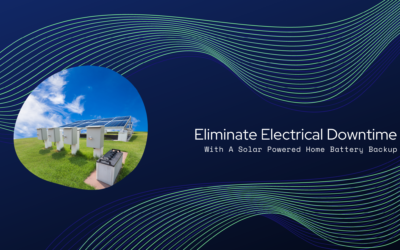 Eliminate Electrical Downtime With A Solar Powered Home Battery Backup