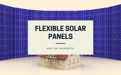 Flexible Solar Panels: What Are The Benefits?