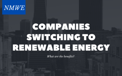 The Benefits of Companies Switching to Renewable Energy