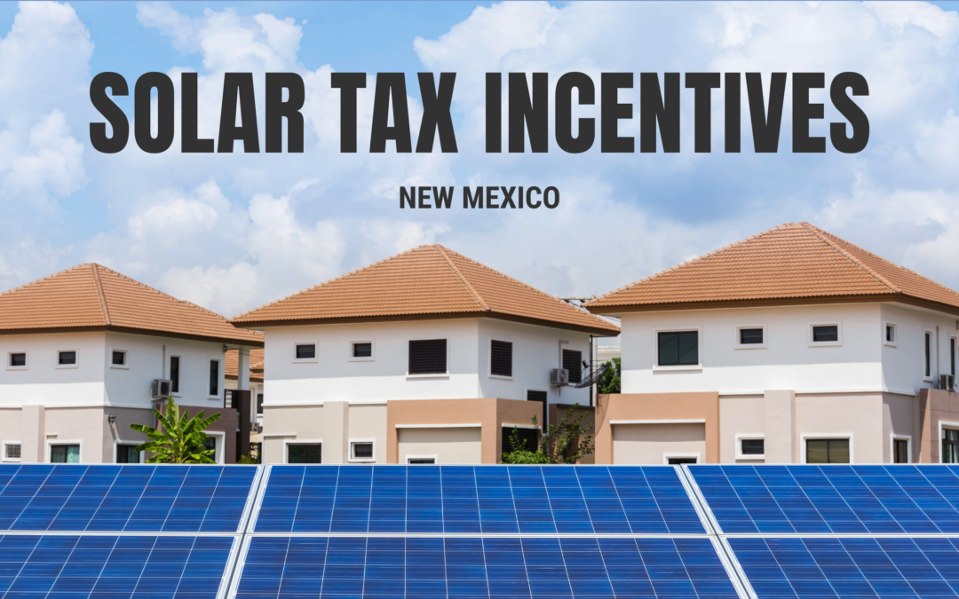 5 Solar Tax Incentives & Benefits