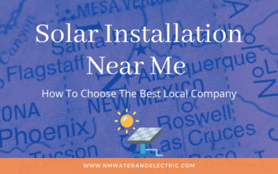 Solar Installation Near Me: How To Choose The Best Local Company