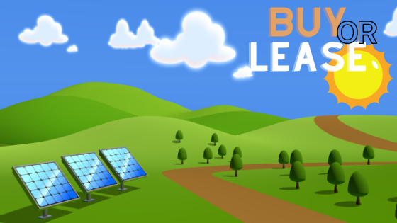 Should You be Buying Solar Panels or Leasing?