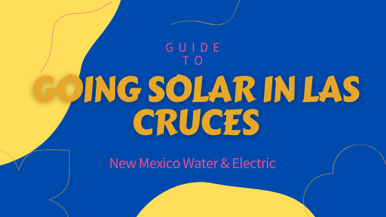 Guide to Solar Power in Las Cruces, NM